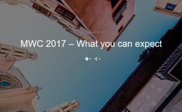 【コラム】Xperia新モデル発表される見込みのMWC2017 ソニー プレスカンファレンスは2/27 16:30~